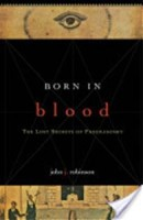 Born in Blood The Lost Secrets of Freemasonry